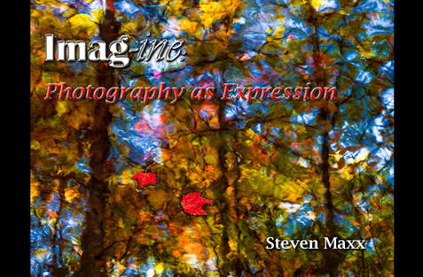 Imag-ine: Photography as Expression by Steven Maxx